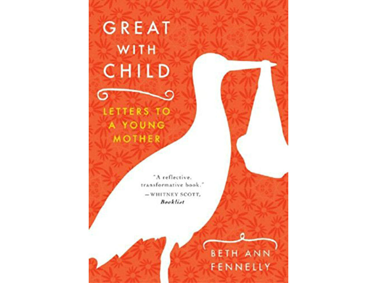 A Cover Of The Book Great With Child: Letters To A Young Mother