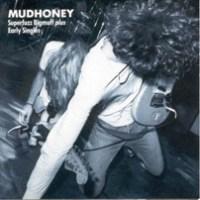Mudhoney - Superfuzz Bigmuff + Early Singles [1988-90]