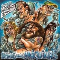 Mojinos Escozíos - Semos unos Máquinas (2013)
