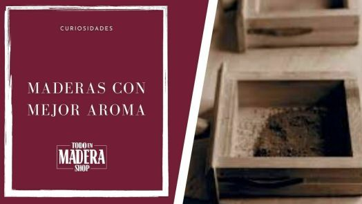 madera con mejor aroma