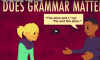 Does grammar matter?