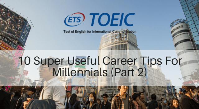 10 Super Useful Career Tips For Millennials (Part 2)