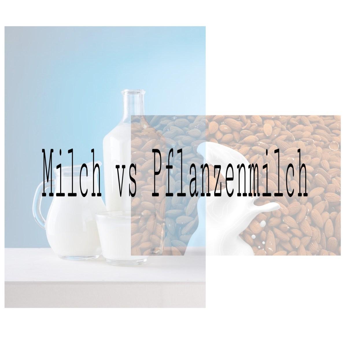 Kuhmilch vs Pflanzenmilch