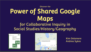 Collaborative Inquiry using Google Maps