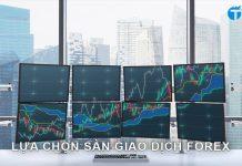 6 yếu tố cốt lõi cần cân nhắc trước khi lựa chọn sàn giao dịch Forex
