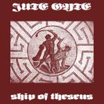 Jute Gyte - Ship of Theseus - cover
