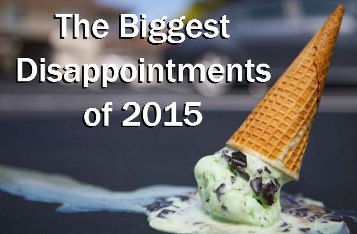 Biggest Disappointments 2015