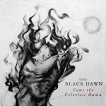 come the colorless dawn