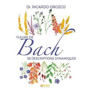 FLEURS DE BACH, 38 DESCRIPTIONS DYNAMIQUES