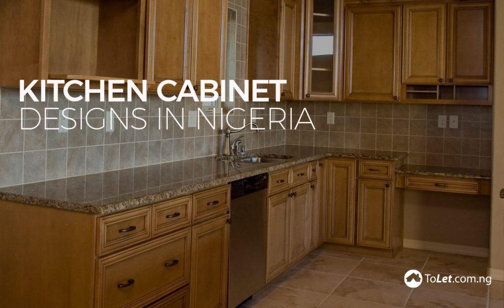 Kitchen Cabinet Designs in Nigeria | ToLet Insider