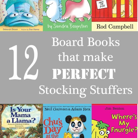 12 Board Books That Make PERFECT Stocking Stuffers!