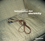 Humanization 4tet. Electricity (Ayler Records, 2010)