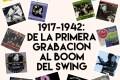 1917-1942: de la primera grabación al boom del swing. Especial 25 Discos de Jazz: una Guía Esencial. Por Agustín Pérez Gasco
