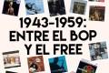 1943-1959: entre el Bop y el Free – La Edad de Oro. Especial 25 Discos de Jazz: una Guía Esencial. Por Fernando Ortiz de Urbina