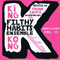 Filthy Habits Ensemble King Kong