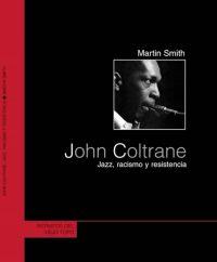 martin-smith_john-coltrane_jazz-racismo-y-resistencia_retratos-del-viejo-topo