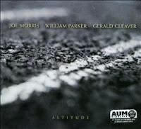 Joe Morris - William Parker - Gerald Cleaver altitude