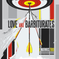 E Normus Trio. Love And Barbiturates (Little King Records, 2012)