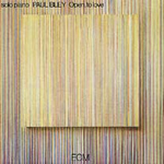 Paul Bley Open, To Love (ECM 1023, 1972)