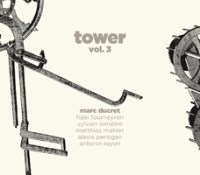 Marc Ducret Tower Vol 3