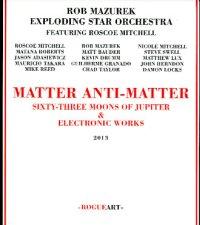 rob mazurek exploding star orchestra matter anti-matter