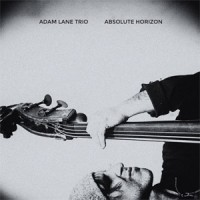 Adam Lane Trio - Absolute Horizon