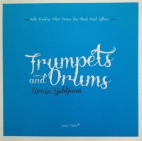 Wooley - Evans_Trumpets And Drums - Live In Ljubljana (2013)