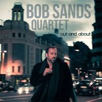 Bob Sands Quartet: Out And About (Steeplechase, 2013)