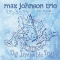 Max Johnson Trio_The Invisible Trio