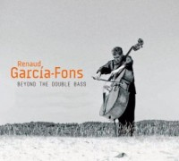Renaud Garcia-Fons_Beyond the Double Bass