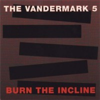 Vandermark 5 Burn The Incline