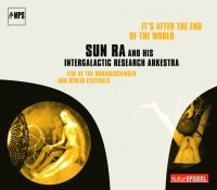 Sun Ra - It's After The End Of The World_MPS_2014 Reed