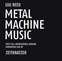 Zeitkratzer Metal Machine Music 2014