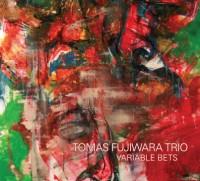 Tomas Fujiwara Trio. Variable Bets.Relative Pitch Records.2014
