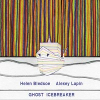 Helen Bledsoe, Alexey Lapin_Ghost Icebreaker_Leo Records_2015