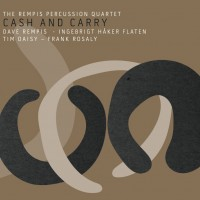 The Rempis Percussion Quartet_Cash And Carry_big