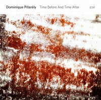 Dominique Pifarely_time before and time after_ecm_2015