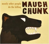mostly other people do the killing_mauch chunk