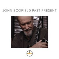 john scofield_past present_impulse_2015