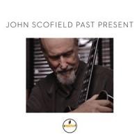 john scofield_past present_impulse_2015