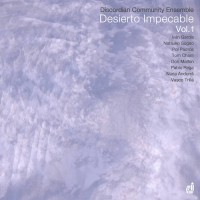 11_Discordian Community Ensemble_Desierto Impecable Vol.1_Discordian Records
