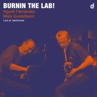20_Agustí Fernández + Mats Gustafsson. Burnin The Lab_Discordian Records