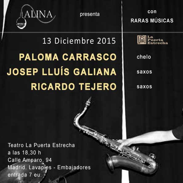 Carrasco - Galliana - Tejero_2015-12-13_La Puerta estrecha_Madrid