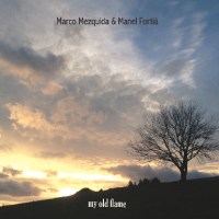 Marco Mezquida & Manel Fortià: My Old Flame (Autoeditado, 2015; CD)