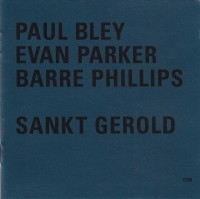 60_Paul Bley - Evan Parker - Barre Phillips_Sankt Gerold Variations_ECM_1996