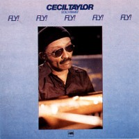 Cecil_Taylor-Fly_Fly_Fly_Fly_Fly_MPS