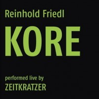 Reinhold Friedl_Kore performed live by Zeitkratzer_Zeitkratzer Records_2016