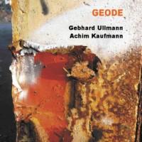 Gebhard Ullmann - Achim Kaufmann_Geode_Leo Records_2016