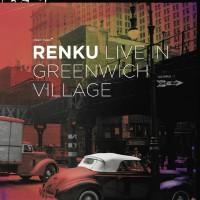 Renku_Live In Greenwich Village_Clean Feed_2016