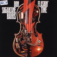 Don_Sugarcane_Harris-Flashin_Time
